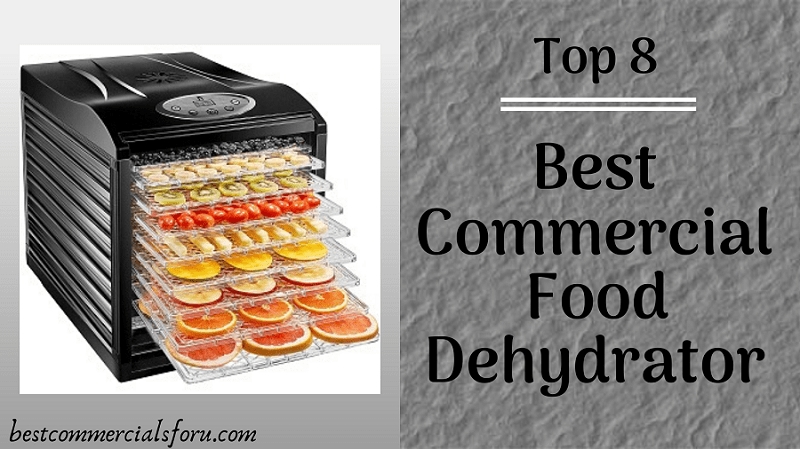 Best Commercial Food Dehydrator